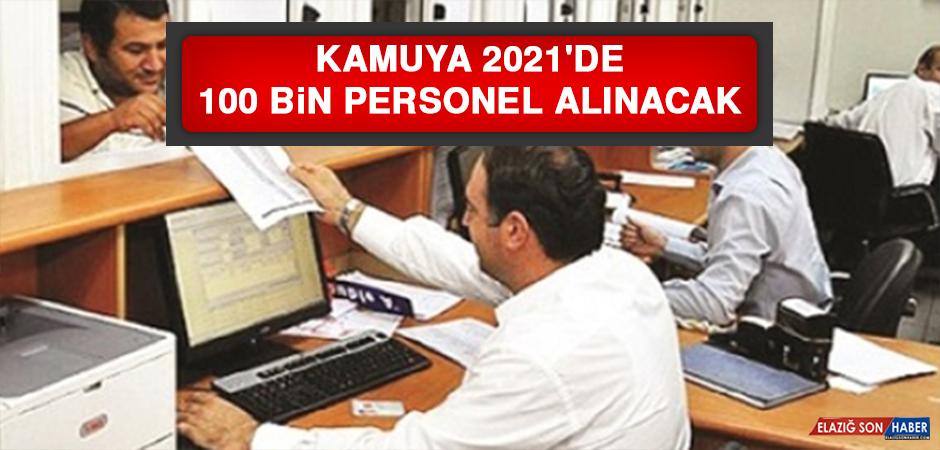 Kamuya 2021'de 100 Bin Personel Alınacak