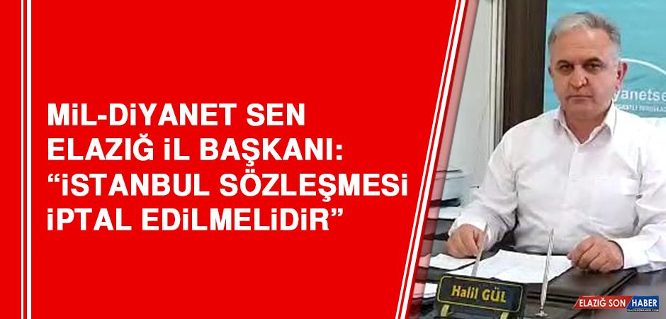 Mil-Diyanet Sen Elazığ İl Başkanı: İstanbul Sözleşmesi İptal Edilmelidir