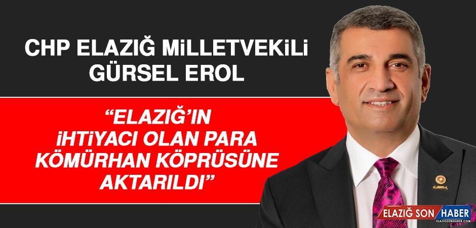 Milletvekili Gürsel Erol, Kömürhan Köprüsüyle İlgili Açıklama Yaptı