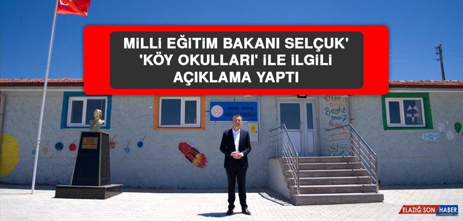 Milli Eğitim Bakanı Selçuk' 'Köy Okulları' İle İlgili Açıklama Yaptı