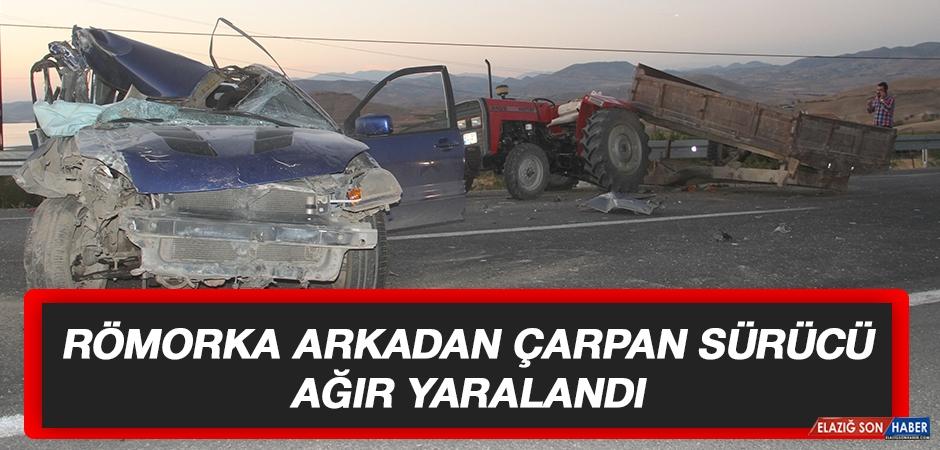 Römorka Arkadan Çarpan Sürücü Ağır Yaralandı