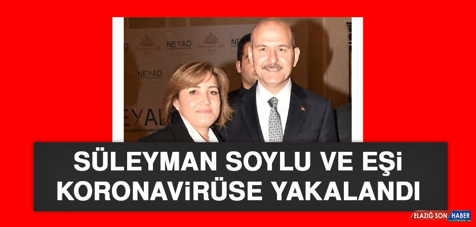 Süleyman Soylu ve Eşi Koronavirüse Yakalandı