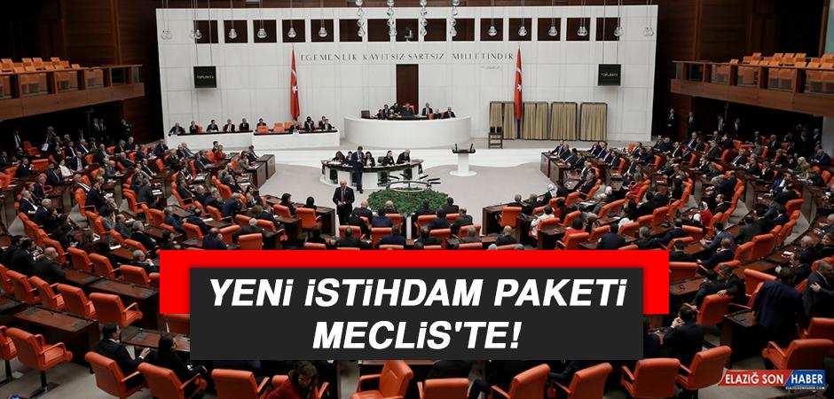 YENİ İSTİHDAM PAKETİ MECLİS'TE!