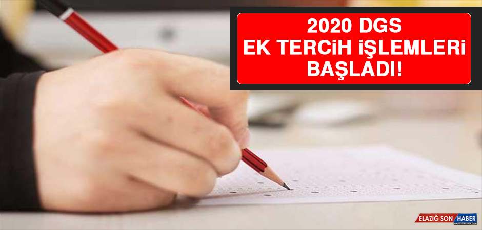 2020 DGS Ek Tercih İşlemleri Başladı