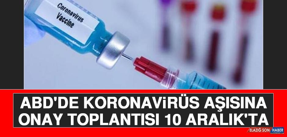 ABD'de Koronavirüs Aşısına Onay Toplantısı 10 Aralık'ta