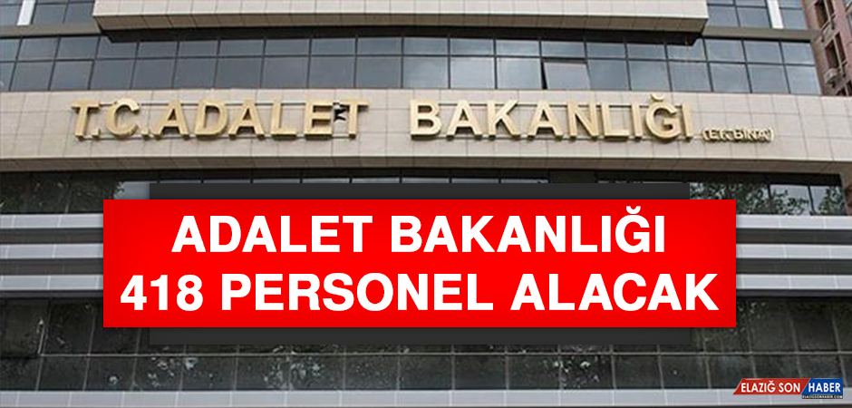 ADALET BAKANLIĞI 418 PERSONEL ALACAK