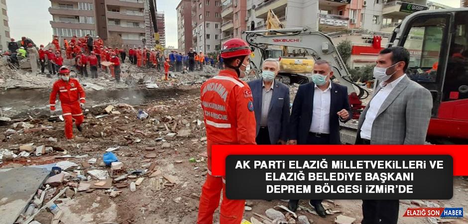AK Parti Elazığ Milletvekilleri ve Elazığ Belediye Başkanı Deprem Bölgesi İzmir'de