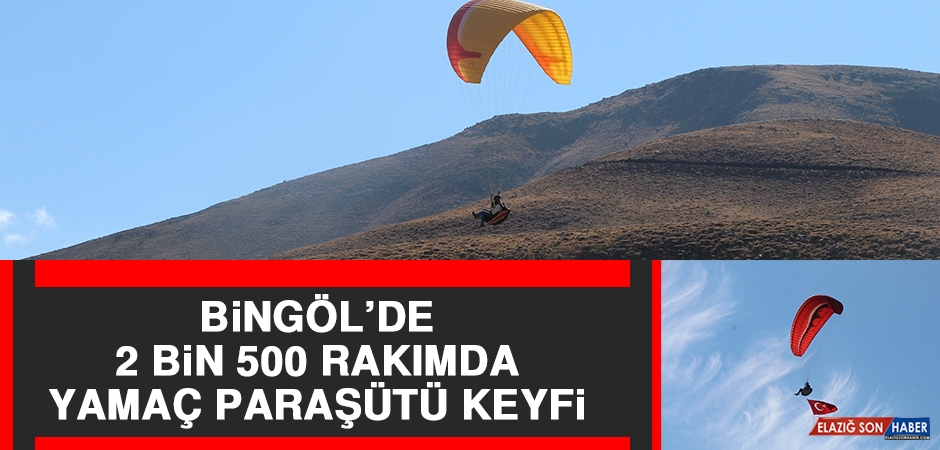 Bingöl'de 2 Bin 500 Rakımda Yamaç Paraşütü Keyfi