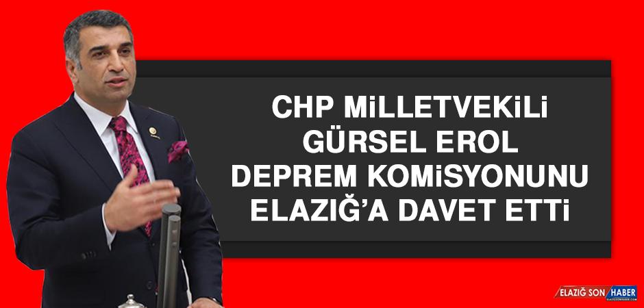 CHP Milletvekili Erol, Deprem Komisyonunu Elazığ'a Davet Etti