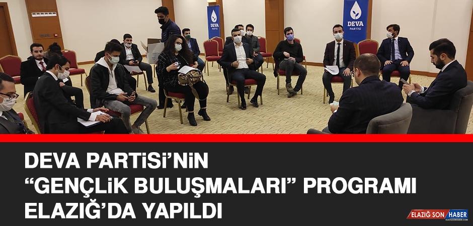 """Deva Partisi'nin """"Gençlik Buluşmaları"""" Programı Elazığ'da Yapıldı"""