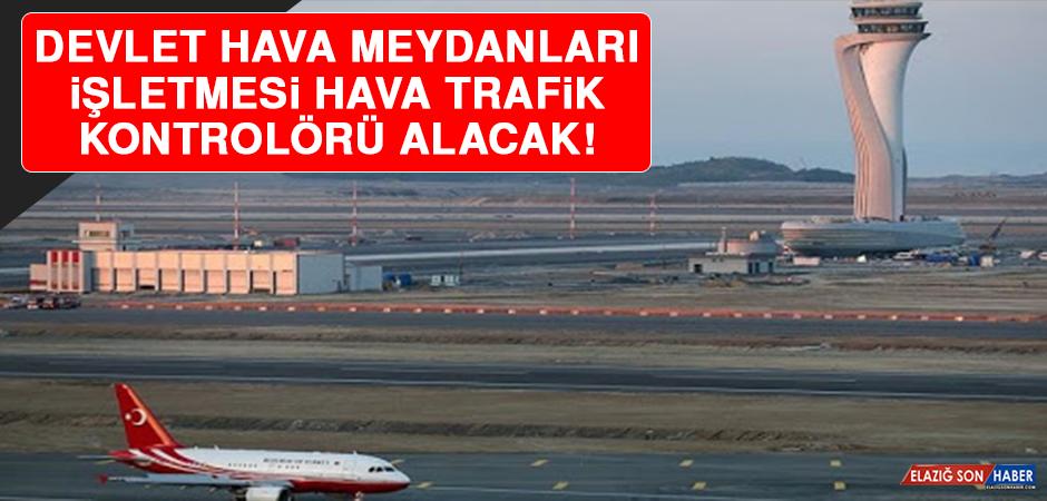 Devlet Hava Meydanları İşletmesi Hava Trafik Kontrolörü Alacak