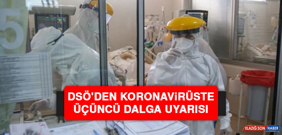 DSÖ'den Koronavirüste Üçüncü Dalga Uyarısı