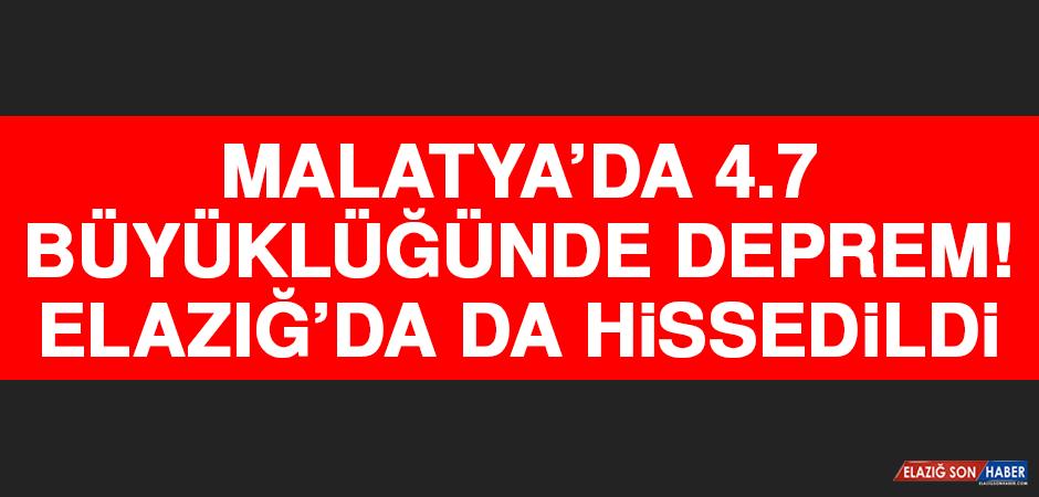 Malatya'da 4.7 Büyüklüğünde Deprem Meydana Geldi! Elazığ'da Da Hissedildi