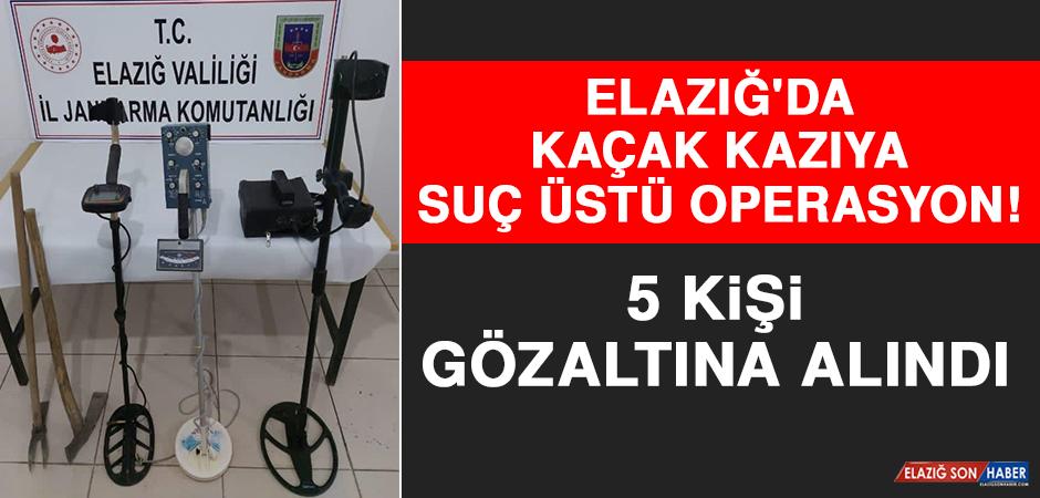 Elazığ'da Kaçak Kazıya Suç Üstü Operasyon: 5 Gözaltı