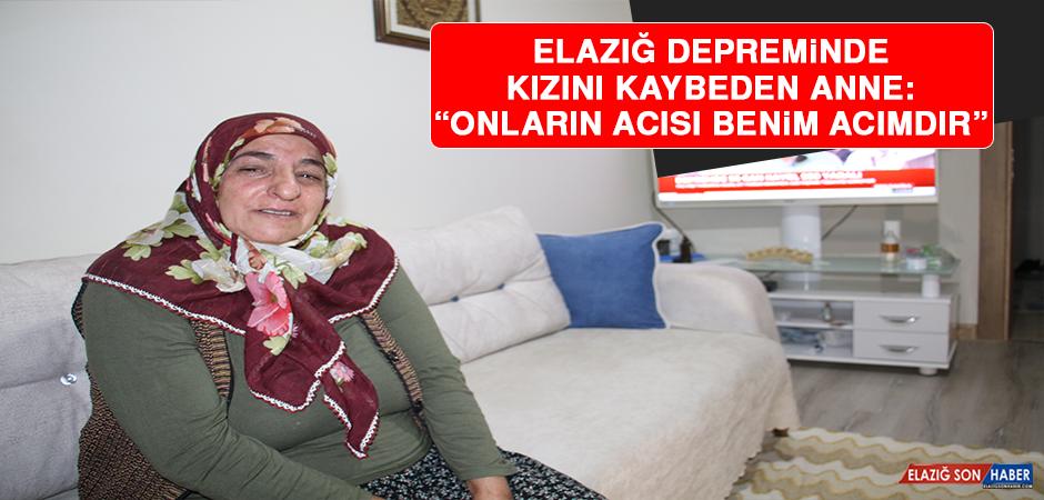 """Elazığ Depreminde Kızını Kaybeden Anne: """"Onların Acısı Benim Acımdır"""""""