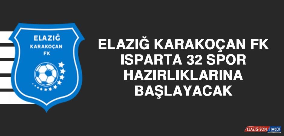 Elazığ Karakoçan FK Isparta 32 Spor Hazırlıklarına Başlayacak