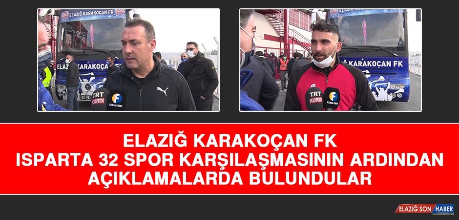 Elazığ Karakoçan FK Isparta 32 Spor Karşılaşmasının Ardından Açıklamalarda Bulundular
