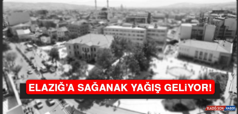 ELAZIĞ'A SAĞANAK YAĞIŞ GELİYOR!