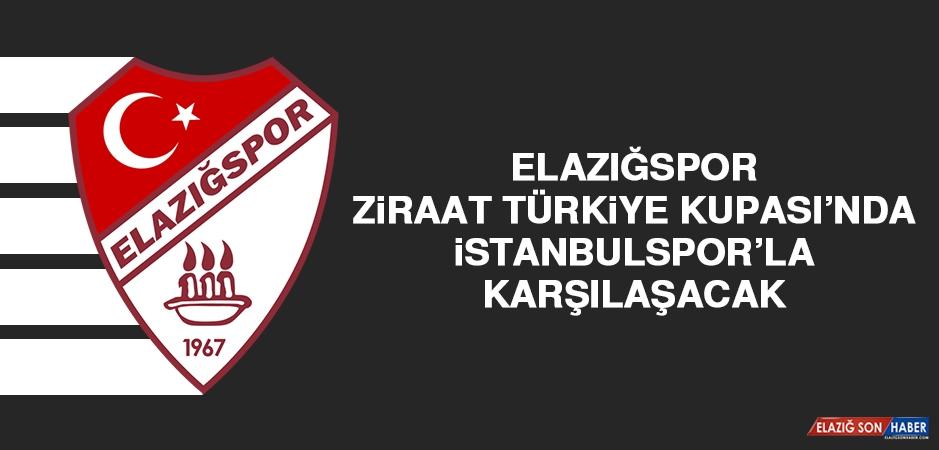 Elazığspor ZTK'nda İstanbulspor'la Karşılaşacak