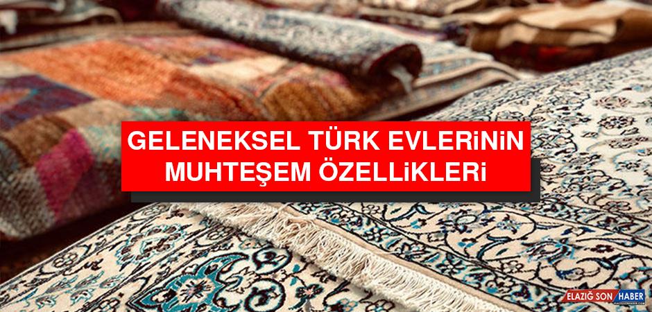 Geleneksel Türk Evlerinin Muhteşem Özellikleri