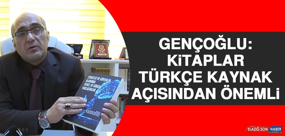 Gençoğlu: Kitaplar, Türkçe Kaynak Açısından Önemli