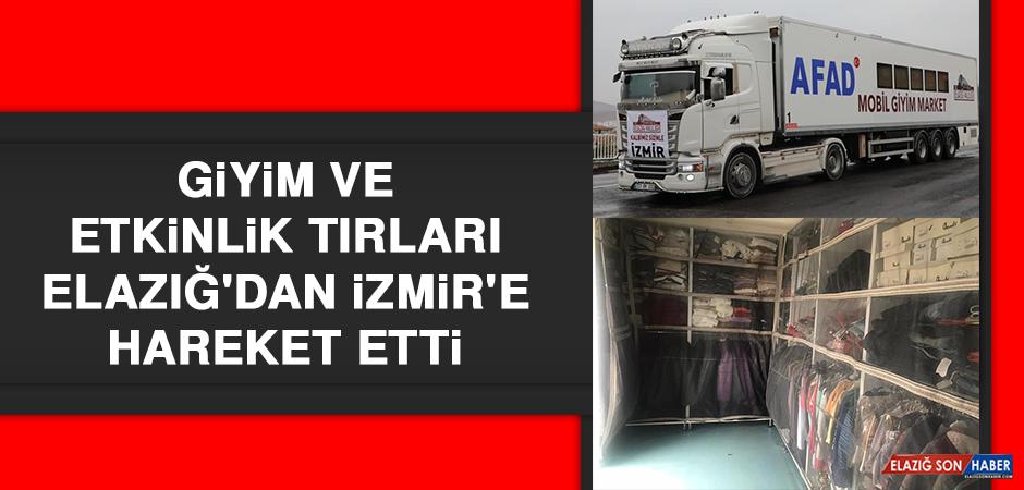 Giyim ve Etkinlik Tırları Elazığ'dan İzmir'e Hareket Etti