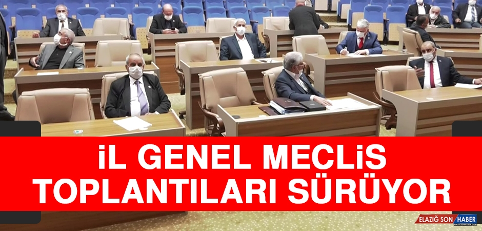İl Genel Meclis Toplantıları Sürüyor