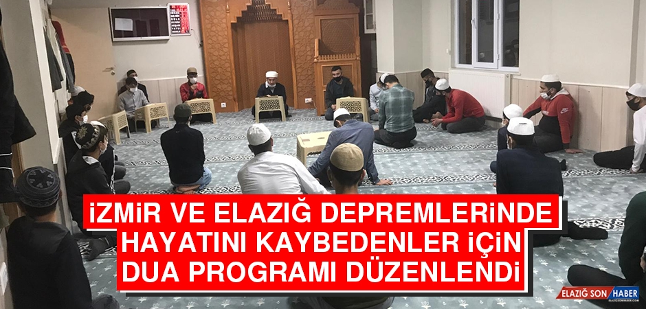 İzmir ve Elazığ Depremlerinde Hayatını Kaybedenler İçin Dua Programı Düzenlendi