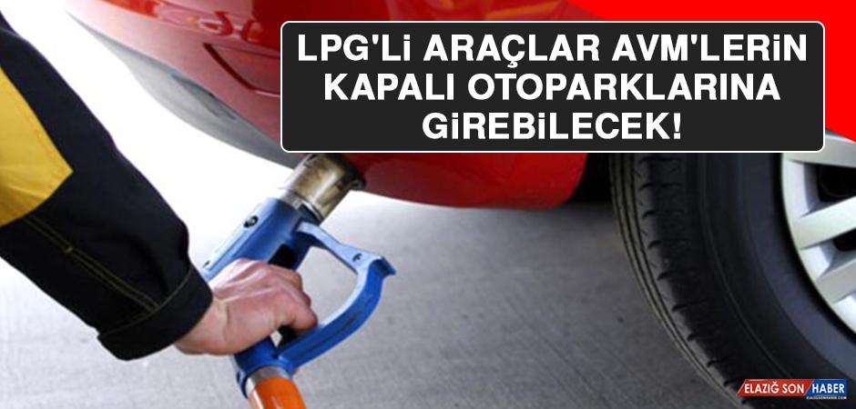 LPG'li Araçlar AVM'lerin Kapalı Otoparklarına Girebilecek
