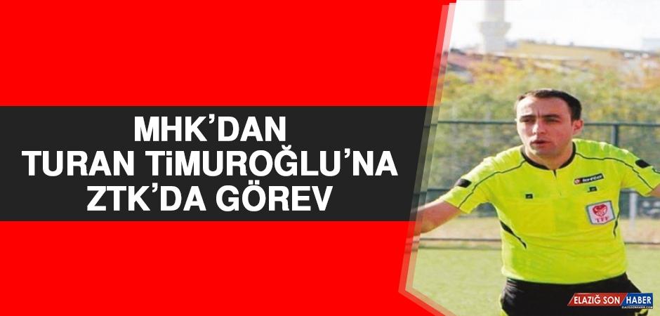 MHK'dan A.Turan Timuroğlu'na ZTK'da Görev