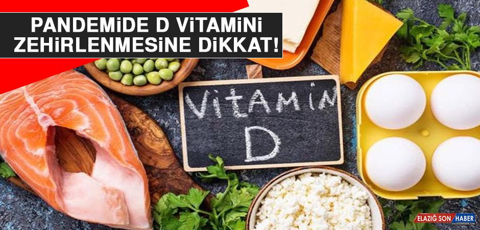 Pandemide D Vitamini Zehirlenmesine Dikkat