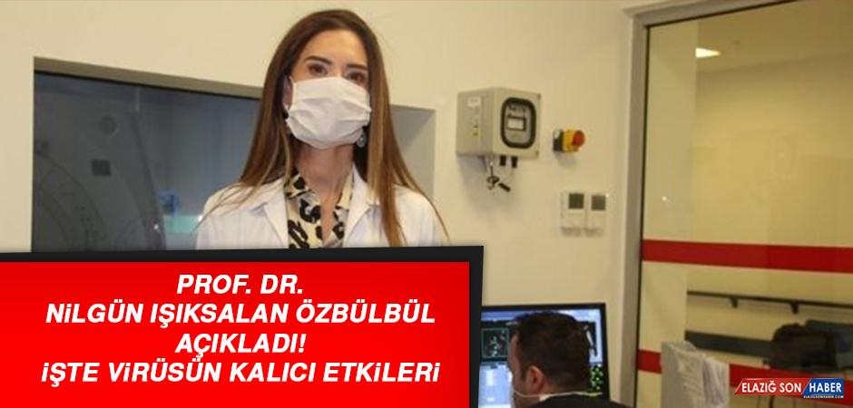 Prof. Dr. Özbülbül açıkladı! İşte virüsün kalıcı etkileri