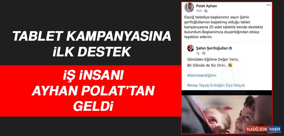 Tablet Kampanyasına İlk Destek İş İnsanı Ayhan Polat'tan Geldi
