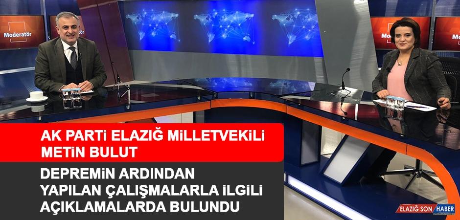AK Parti Elazığ Milletvekili Metin Bulut Merak Edilen Soruları Cevaplandırdı