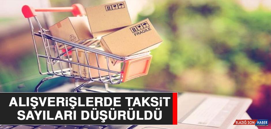 Alışverişlerde Taksit Sayıları Düşürüldü