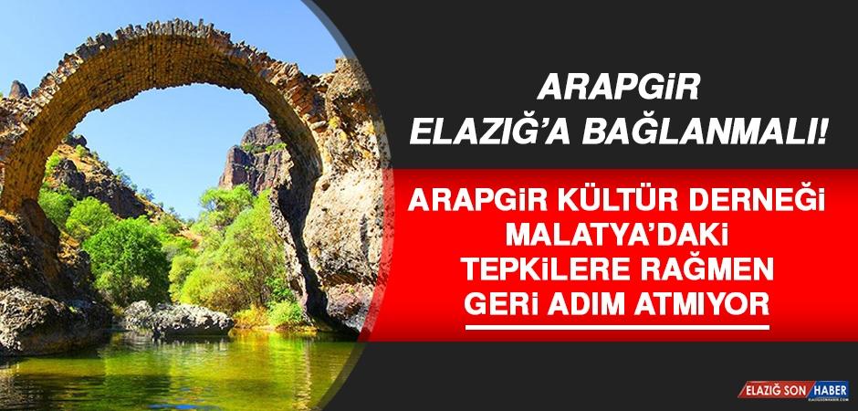 Arapgir Kültür Derneği, Elazığ'a Bağlanma Konusunda Geri Adım Atmıyor!