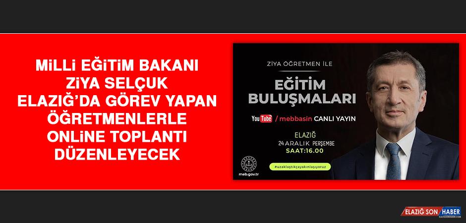 Bakan Selçuk, Elazığ'da Görev Yapan Öğretmenlerle Online Toplantı Düzenleyecek