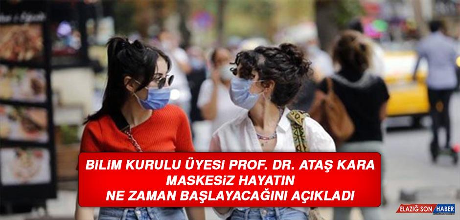 Prof. Dr. Ataş Kara, Maskesiz Hayatın Ne Zaman Başlayacağını Açıkladı