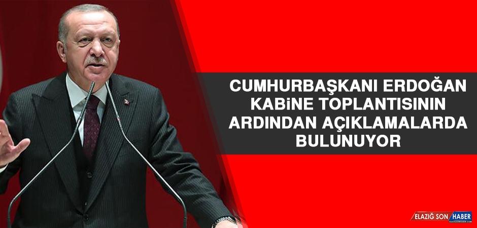 Cumhurbaşkanı Erdoğan Açıklamalarda Bulunuyor
