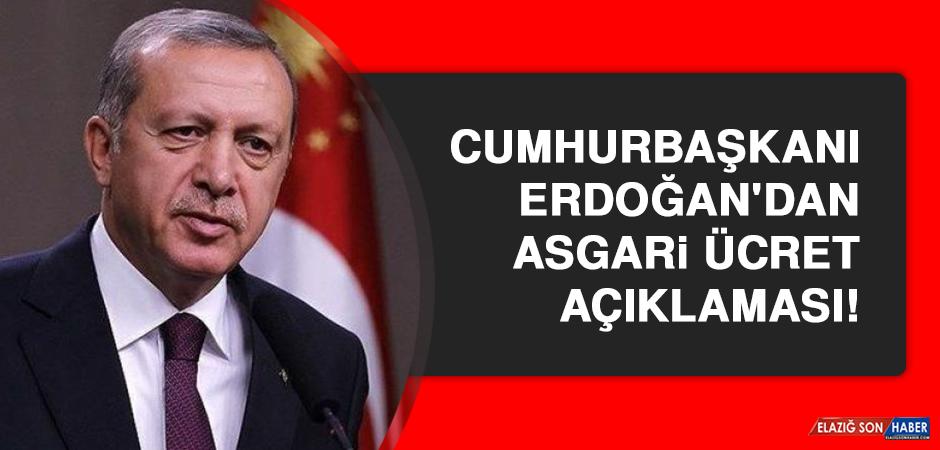 Cumhurbaşkanı Erdoğan'dan asgari ücret açıklaması!