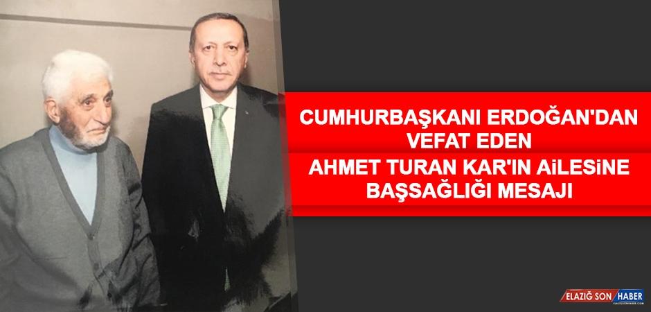 Cumhurbaşkanı Erdoğan'dan Vefat Eden Ahmet Turan Kar'ın Ailesine Başsağlığı Mesajı