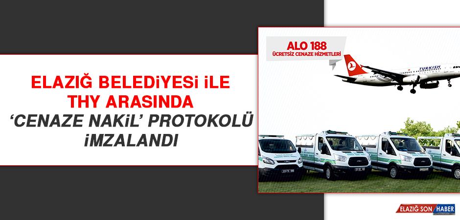 Elazığ Belediyesi İle THY Arasında 'Cenaze Nakil' Protokolü İmzalandı