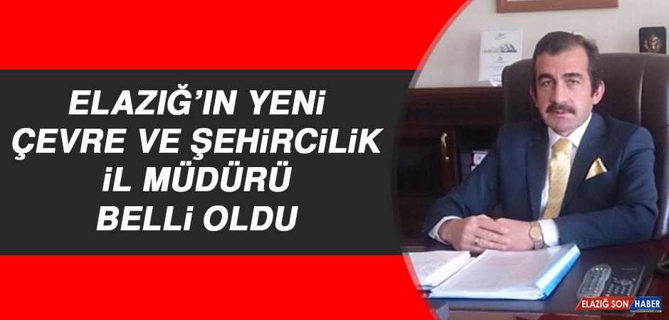 Elazığ'ın Yeni Çevre ve Şehircilik İl Müdürü Belli Oldu