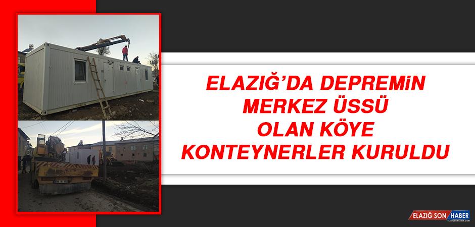 Elazığ'da Depremin Merkez Üssü Olan Köye Konteynerler Kuruldu