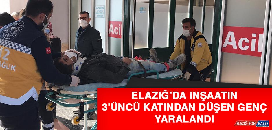 Elazığ'da İnşaatın 3'üncü Katından Düşen Genç Yaralandı