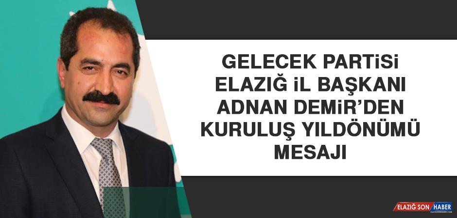Gelecek Partisi İl Başkanı Demir'den Kuruluş Yıldönümü Mesajı