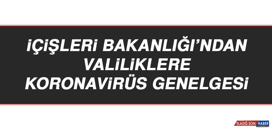 İçişleri Bakanlığı'ndan Valiliklere Koronavirüs Genelgesi
