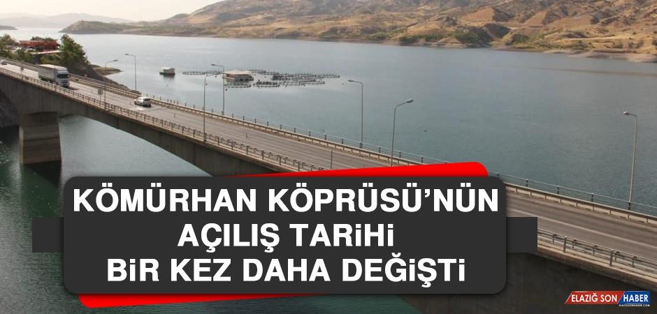 Kömürhan Köprüsü'nün Açılış Tarihi Bir Kez Daha Değişti