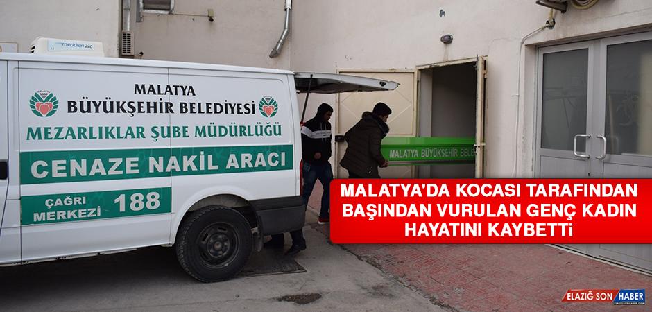 Malatya'da Kocası Tarafından Başından Vurulan Genç Kadın Hayatını Kaybetti