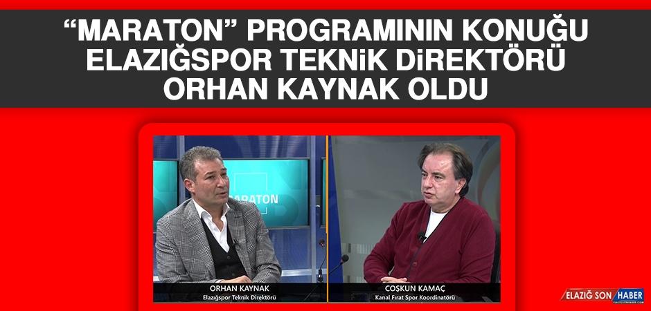 """""""Maraton"""" Programının Konuğu Teknik Direktör Orhan Kaynak Oldu"""